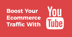 Read more about the article Boost Your Ecommerce Traffic With YouTube
