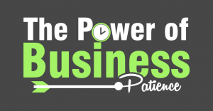 The Power Of Business Patience