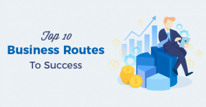 Read more about the article Top 10 Business Routes To Success